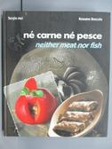 【書寶二手書T5/餐飲_PBO】ne carne ne pesce_neither meat nor fish
