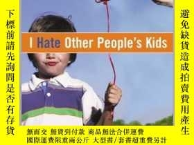 二手書博民逛書店I罕見Hate Other People s KidsY362136 Adrianne Frost Ad...