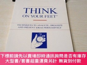二手書博民逛書店think罕見on your feet 駐足思考(英文原版)Y407156 Keith Spicer ,Ph.