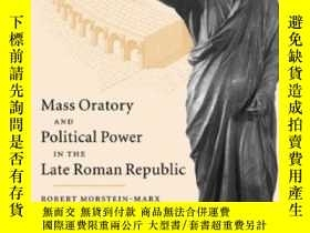 二手書博民逛書店Mass罕見Oratory And Political Power In The Late Roman Repub