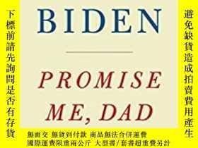 二手書博民逛書店Joe罕見Biden Promise Me, Dad: A Year of Hope, Hardship, an