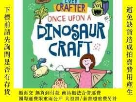 二手書博民逛書店Once罕見Upon a Dinosaur CraftY3464