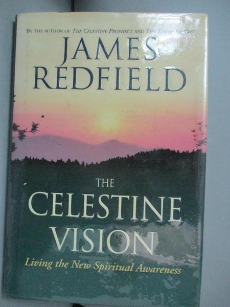 【書寶二手書T9/心靈成長_IFL】The celestine vision : living the new spiritual awareness_James Redfield.