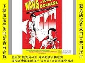 二手書博民逛書店Wang罕見in Love and Bondage(《王二的愛慾