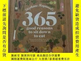 二手書博民逛書店365罕見Good Reasons To Sit Down To Eat (實物拍攝-詳情見圖).Y27299