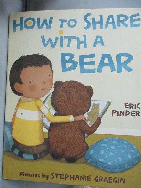 【書寶二手書T9/少年童書_ZFO】How to Share With a Bear_Pinder, Eric/ Gra