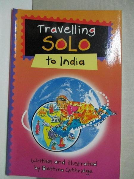 【書寶二手書T8/兒童文學_GFA】Travelling Solo to India_Bettina Guthridge