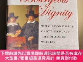 二手書博民逛書店Bourgeois罕見Dignity:Why Economics Can t Explain the Modern