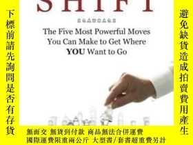 二手書博民逛書店Make罕見Your Shift:: The Five Most Powerful Moves You Can M