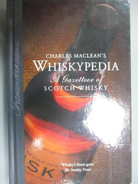 【書寶二手書T4/餐飲_OGD】Charles Maclean's Whiskypedia: A Gazetteer of Scotch Whisky_MacLean, Charles