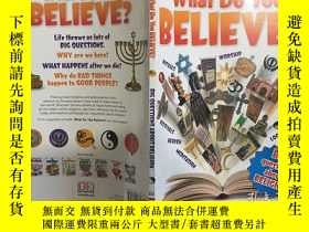 二手書博民逛書店What罕見Do You Believe?: Big Questions About Religion 英文原版兒