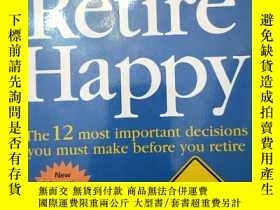 二手書博民逛書店How罕見to Retire Happy: The 12 Mos