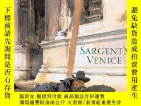 二手書博民逛書店【罕見】Sargent s venice 2006年出版Y272