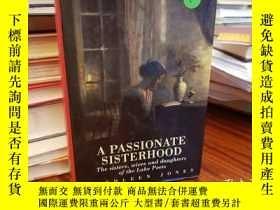 二手書博民逛書店A罕見Passionate Sisterhood: The Si