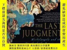 二手書博民逛書店The罕見Last Judgment: Michelangelo And The Death Of The Ren
