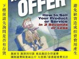 二手書博民逛書店The罕見Irresistible Offer: How to Sell Your Product or Serv