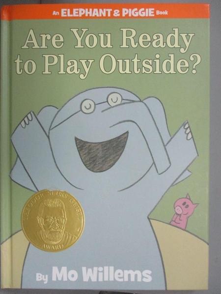 【書寶二手書T1/少年童書_QFB】Are You Ready to Play Outside?_Willems, Mo