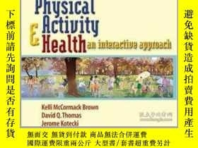 二手書博民逛書店Physical罕見Activity and Health: An Interactive Approach-體育