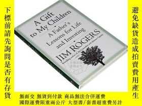 二手書博民逛書店投資大師羅傑斯給寶貝女兒的12封信罕見英文原版 A Gift to My Children 華爾街投資家