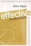 二手書博民逛書店《Effective Motivation: How to Get Extraordinary Results from Everyone》 R2Y ISBN:0330344765