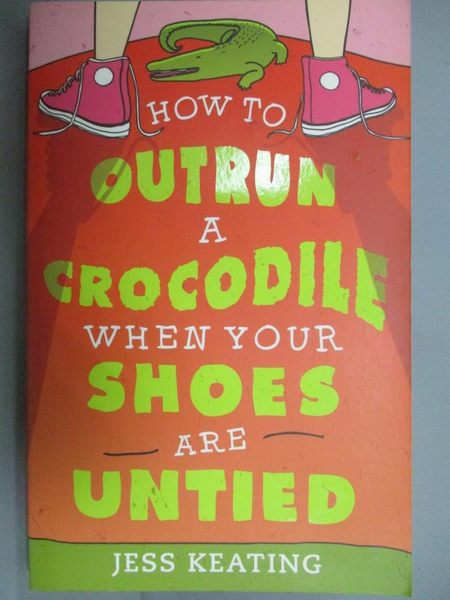 【書寶二手書T2/原文小說_LRO】How to Outrun a Crocodile When Your Shoes