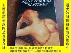 二手書博民逛書店法文【LES罕見AMOURS BLESSÉES】精裝版Y1703