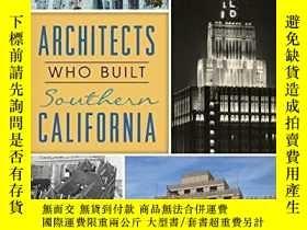 二手書博民逛書店Architects罕見Who Built Southern CaliforniaY360448 Antoni