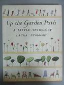 ~書寶 書T9 /原文書_IBQ ~Up The Garden Path A Little Anthology_Laur