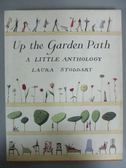 【書寶二手書T2/原文書_IBQ】Up The Garden Path: A Little Anthology_Laur