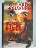 【書寶二手書T8/原文小說_ORI】Road to Hell_Gerard Houarner