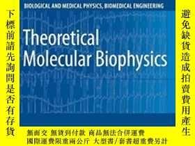 二手書博民逛書店Theoretical罕見Molecular BiophysicsY255562 Philipp O. J.