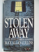 【書寶二手書T4/原文小說_A2Y】Stolen Away_Max Allan Collins