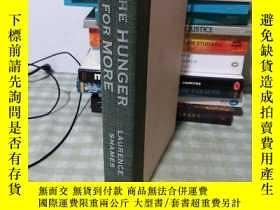 二手書博民逛書店THE罕見HUNGER FOR MORE(精裝)Y241667 見圖 見圖 出版1989