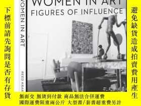 二手書博民逛書店Women罕見in Art: Figures of Influe