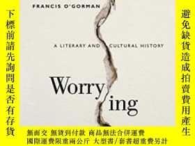 二手書博民逛書店罕見Worrying-擔心Y436638 Francis O gorman Bloomsbury Academ