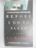 【書寶二手書T1/原文小說_NGC】Before I go to Sleep_S. J. Watson