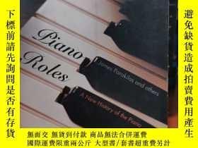 二手書博民逛書店Piano罕見Roles Three Hundred Years Of Life With The Piano