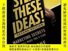 二手書博民逛書店Steal罕見These Ideas!: Marketing Secrets That Will Make You