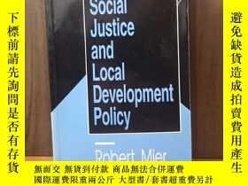 二手書博民逛書店Social罕見Justice and Local Development PolicyY12800 Robe