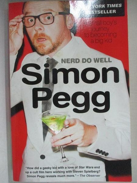 【書寶二手書T6/原文小說_EZR】Nerd Do Well: A Small Boy's Journey to Becoming a Big Kid_Pegg, Simon