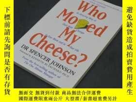 二手書博民逛書店Who罕見Moved My Cheese: An Amazing Way to Deal with Change