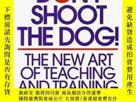 二手書博民逛書店Don t罕見Shoot The Dog!Y364682 Karen Pryor Bantam 出版1999
