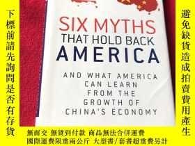 二手書博民逛書店Six罕見Myths that Hold Back AmericaY16761 Six Myths that