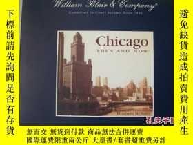 二手書博民逛書店Chicago:Then罕見and no 《芝加哥的往世今生》