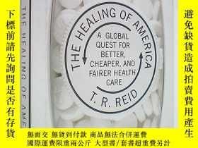 二手書博民逛書店The罕見Healing of America: A Global Quest for Better, Cheap