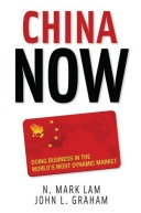 二手書博民逛書店《China Now: Doing Business in the World s Most Dynamic Market》 R2Y ISBN:0071472541