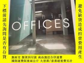 二手書博民逛書店within罕見OFFICES 辦公室設計Y21714 PRGEONE PRGEONE