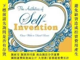 二手書博民逛書店The罕見Aesthetics Of Self-invention-自我創造的美學Y436638 Shelto