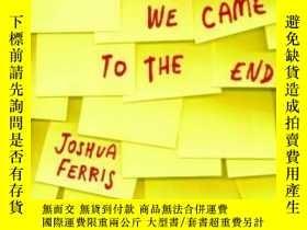 二手書博民逛書店Then罕見We Came To The EndY362136 Joshua Ferris Little, B