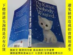 二手書博民逛書店The罕見Kitten Nobody Wanted:沒人想要的小貓Y200392